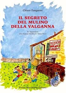 Il segreto del mulino della Valganna. In appendice una ricerca inedita di Alma Pizzi