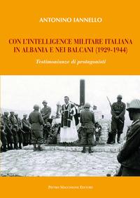 Con l'intelligence militare italiana in Albania e nei Balcani (1929-1944) - Iannello Antonino - wuz.it