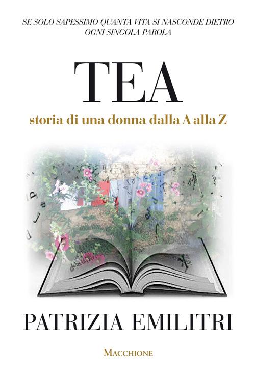 Tea. Storia di una donna da...