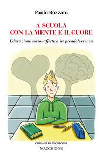 A scuola con la mente e il cuore. Educazione socio-affettiva in preadolescenza