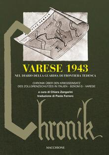 Premioquesti.it Varese 1943 nel diario della guardia di frontiera tedesca-Chronik über den kriegseinsatz des zollgrenzschutzes in Italien. Bzkom G Varese Image
