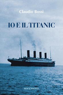 Io e il Titanic - Claudio Bossi - copertina