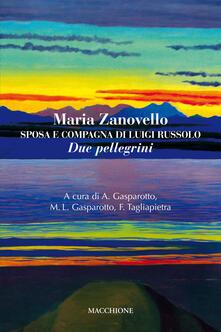 Maria Zanovello. Sposa e compagna di Luigi Russolo. Due pellegrini.pdf