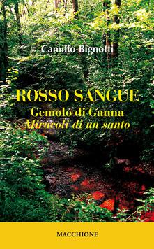 Rosso sangue. Gemolo di Ganna. «Miracoli di un santo» - Camillo Bignotti - copertina