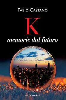 K. Memorie dal futuro.pdf