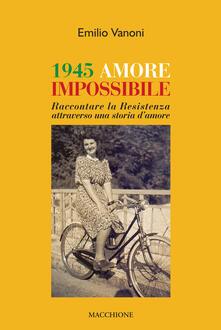Vitalitart.it 1945 amore impossibile. Raccontare la Resistenza attraverso una storia d'amore Image