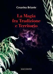 Libro La magia fra tradizione e territorio Cesarina Briante