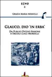 Glauco, dio «in erba». Da P...