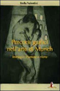 Percorsi grafici nell'arte di Munch. Immagini d'amore e morte
