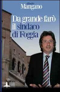 Da grande farò il sindaco di Foggia