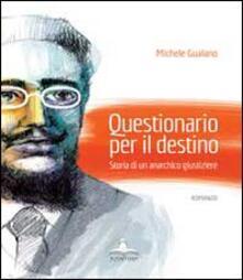 Questionario per il destino. Storia di un anarchico giustiziere - Michele Gualano - copertina
