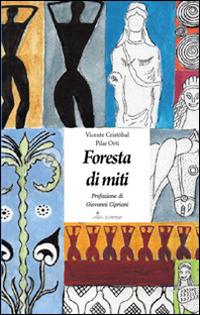 Foresta di miti. Ediz. spagnola e italiana - Cristòbal Vicente - wuz.it
