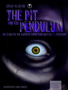 Thepit and the pendulum. The classic by the master of terror with animated illustrations