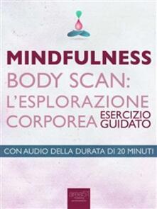 Mindfulness. Body scan. L'esplorazione corporea. Esercizio guidato - Michael Doody - ebook