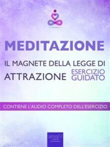 Meditazione. Il magnete della legge di attrazione. Esercizio guidato - Paul L. Green - ebook
