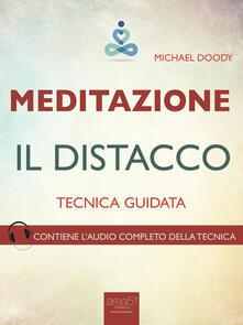 Meditazione. Il distacco. Tecnica guidata - Paul L. Green - ebook