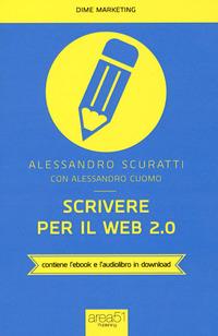 Scrivere per il web 2.0. Come fare content marketing che funziona. Con e-book
