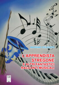 L' apprendista stregone e altre fantastiche storie musicali