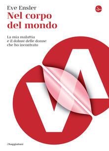 Nel corpo del mondo - Sara Vittoria Barberis,Eve Ensler - ebook