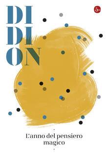 L'anno del pensiero magico - Joan Didion - ebook