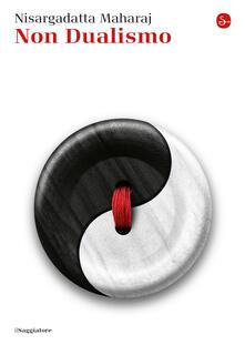 Non dualismo - Maharaj Nisargadatta,Giovanni Turchi - ebook