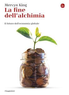 La fine dell'alchimia - Mervyn King,Marco Cupellaro - ebook