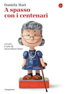 A spasso con i centenari - Daniela Mari - ebook