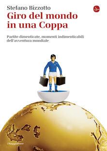 Giro del mondo in una Coppa - Stefano Bizzotto - ebook
