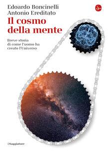 Il cosmo della mente - Edoardo Boncinelli,Antonio Ereditato - ebook