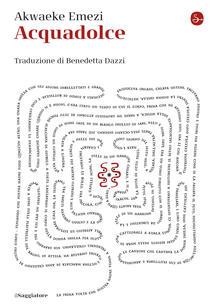Acquadolce - Akwaeke Emezi,Benedetta Dazzi - ebook