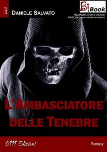 Ebook ambasciatore delle tenebre. Ediz. italiana e inglese Salvato, Daniele