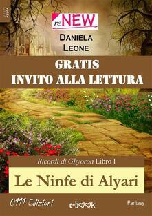 Le ninfe di Alyari. Ricordi di Ghyoron. Vol. 1 - Daniela Leone - ebook