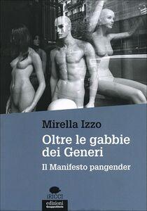 Libro Oltre le gabbie dei generi. Il manifesto Pangender Mirella Izzo