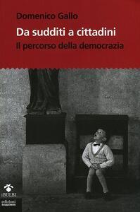 Da sudditi a cittadini. Il percorso della democrazia. Con CD-ROM