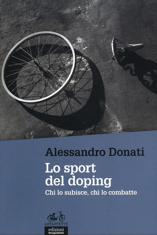 Lo sport del doping. Chi lo subisce, chi lo combatte - Alessandro Donati - copertina