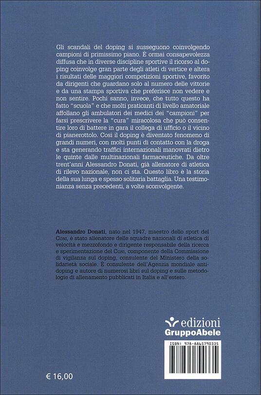Lo sport del doping. Chi lo subisce, chi lo combatte - Alessandro Donati - 2