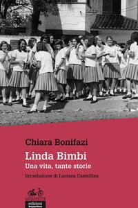 Linda Bimbi. Una vita, tante storie