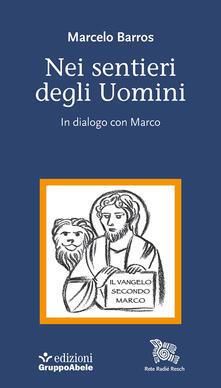 Filippodegasperi.it Nei sentieri degli uomini. In dialogo con Marco Image