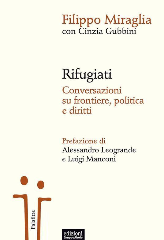Rifugiati. Conversazioni su frontiere, politica e diritti - Filippo Miraglia,Cinzia Gubbini - copertina