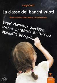 La La classe dei banchi vuoti - Ciotti Luigi Possentini Sonia Maria Luce - wuz.it