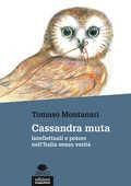 Libro Cassandra muta. Intellettuali e potere nell'Italia senza verità Tomaso Montanari