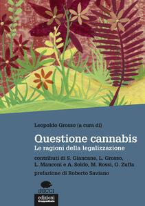 Questione cannabis. Le ragioni della legalizzazione