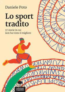 Grandtoureventi.it Lo sport tradito. 37 storie in cui non ha vinto il migliore Image