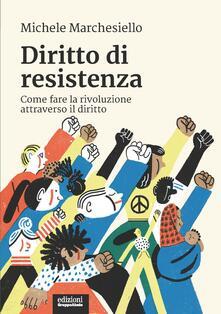 Tegliowinterrun.it Diritto di resistenza. Come fare la rivoluzione attraverso il diritto Image