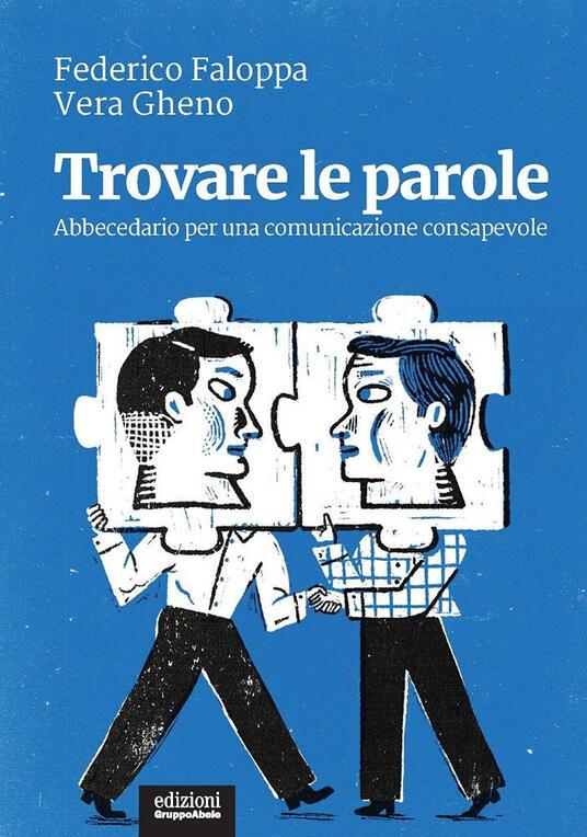 Trovare le parole. Abbecedario per una comunicazione consapevole - Federico Faloppa,Vera Gheno - copertina