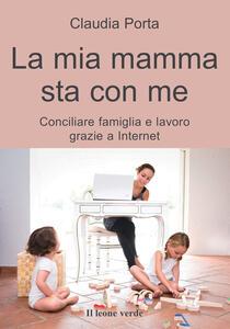 La mia mamma sta con me. Conciliare famiglia e lavoro grazie a internet