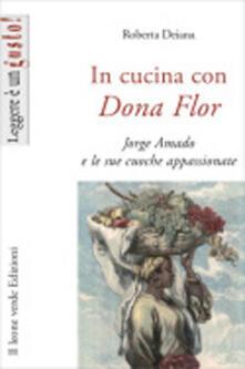 In cucina con Dona Flor. Jorge Amado e le sue cuoche appassionate.pdf