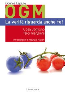 Rallydeicolliscaligeri.it OGM. La verità riguarda anche te! Cosa vogliono farci mangiare Image