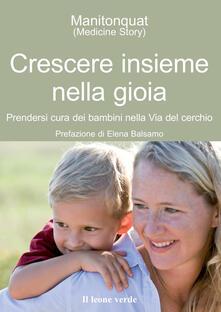 Crescere insieme nella gioia. Prendersi cura dei bambini nella via del cerchio.pdf