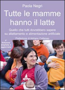 Tutte le mamme hanno il latte - Paola Negri - ebook